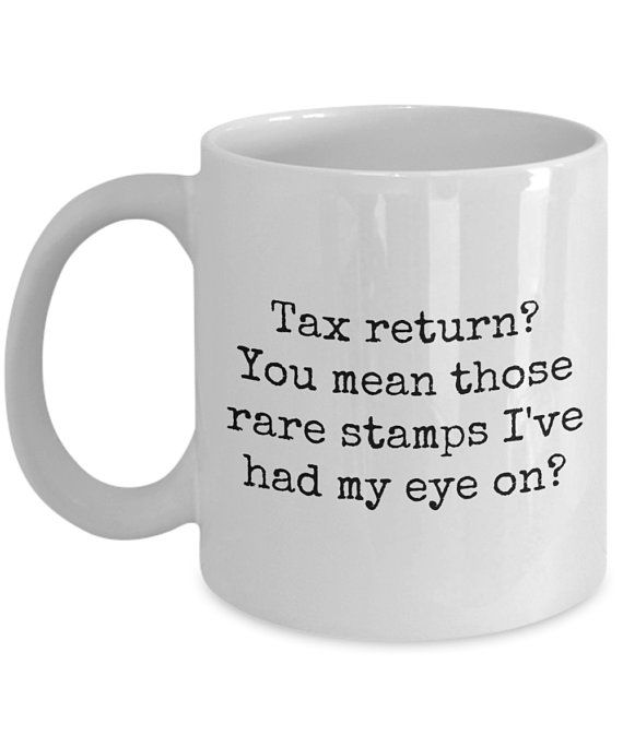 Postage Stamp Collector Gift - Stamp Collecting Mug - Philatelist Present - Tax Return? You Mean Tho