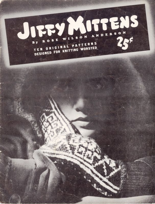 Jiffy Mittens By Rose Wilson Anderson Ten Original Patterns Sk 335 Cash Money Order Accepted Knit Crochet Patterns Lessons Worcester County Md Mittens The Originals Personal Library