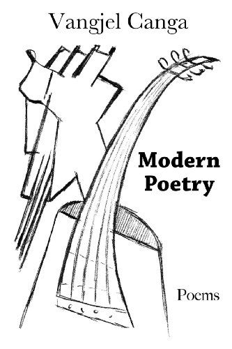 Modern Poetry by Vangjel Canga, Print edition, http://www.amazon.com/dp/149108703X/ref=cm_sw_r_pi_dp_gvZPsb0ZPXGRP6SA