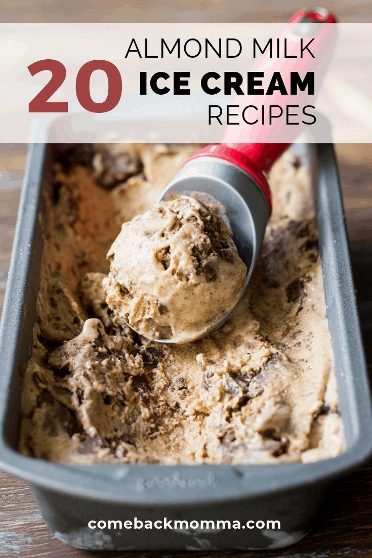 20 Amazing Almond Milk Ice Cream Recipes | Comeback Momma