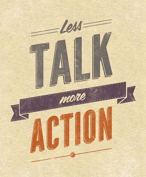 Less Talk More Action Life Frases Verdades Estilo