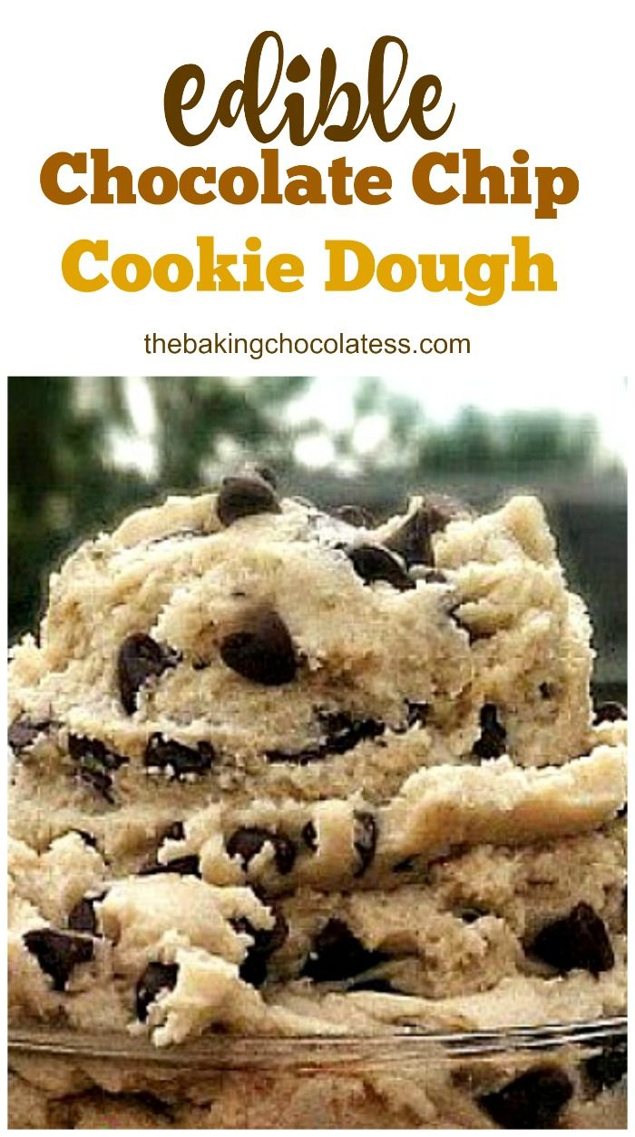 Edible Chocolate Chip Cookie Dough Recipe Chocolate Chip