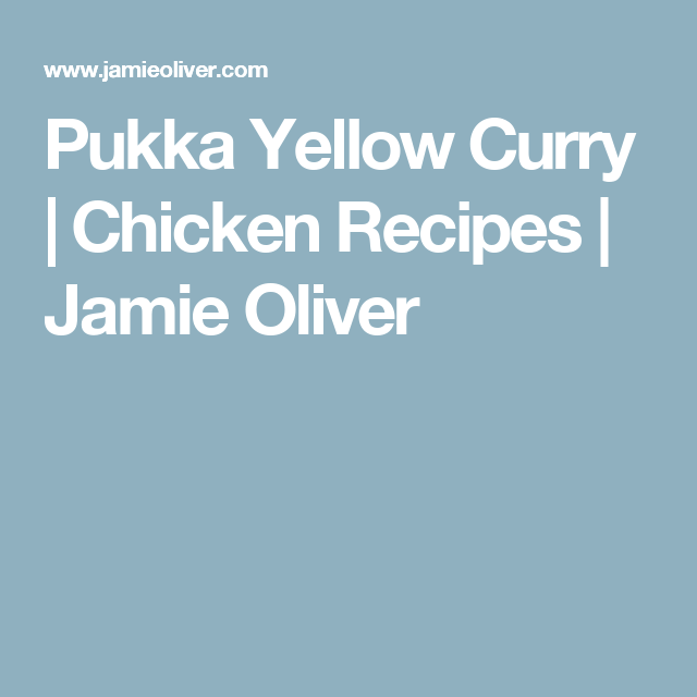 Pukka Yellow Curry | Chicken Recipes | Jamie Oliver