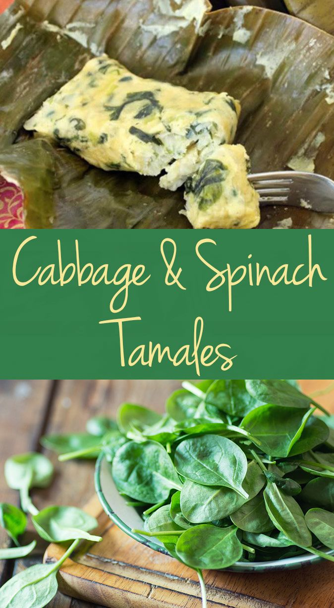 These vegetarian cabbage and spinach tamales are the only tasty way ...