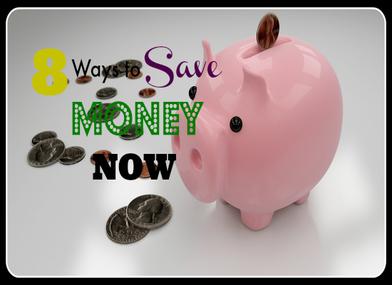 8 Ways to Save Money Now