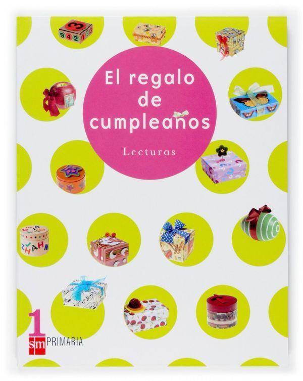 El Regalo de Cumpleaños. Cartilla de inicio lector. Ed. sm. Inf. – 1º y 2º de Primaria. 176 pág. 25 ejmplares