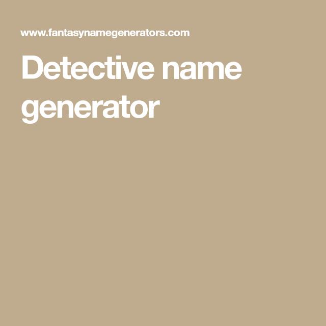 Detective Name Generator Writing Research Name Generator