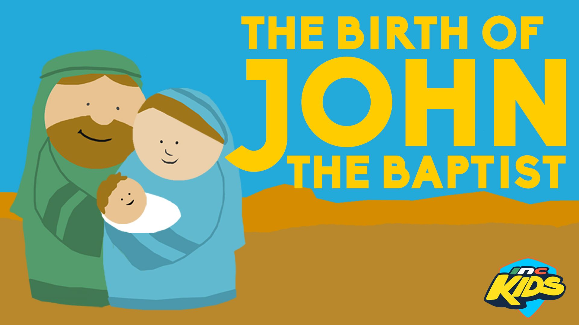 Bible Time The Birth Of John The Baptist