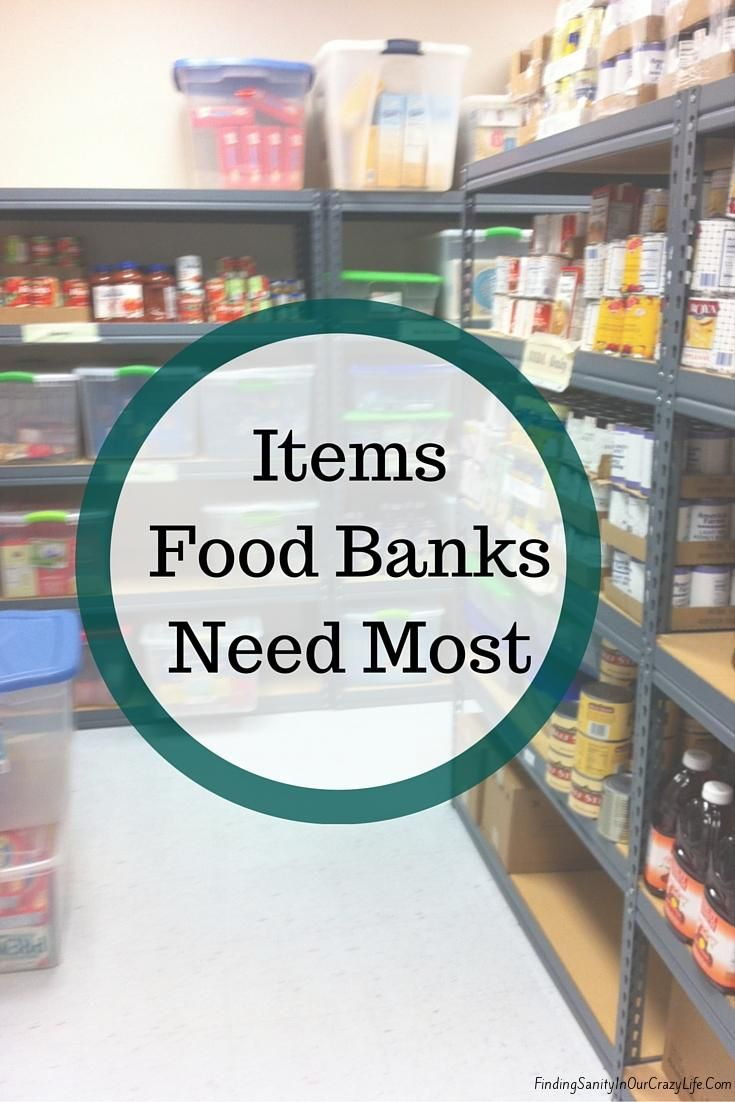 Items Food Banks Need Most Finding Sanity In Our Crazy
