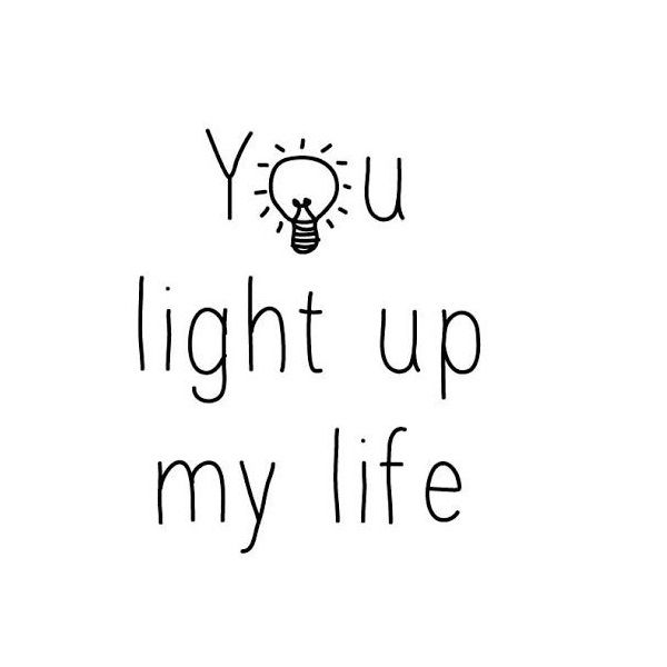 You Are The Light In My Life Wwwinstawallnl Instawall Quotes