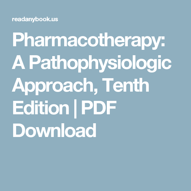 Pharmacotherapy A Pathophysiologic Approach Tenth Edition Pdf