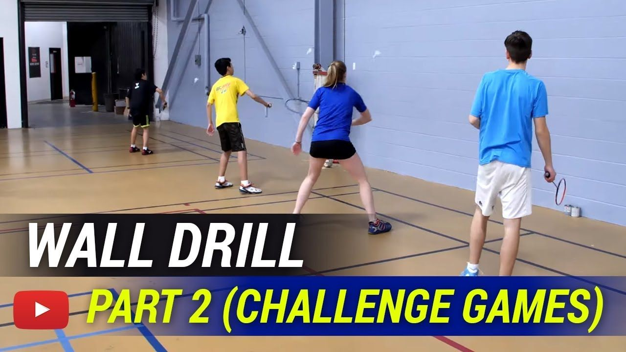 Play Better Badminton The Wall Drill Part 2 Challenge Games Coach Badminton Challenge Games Olympic Gymnastics