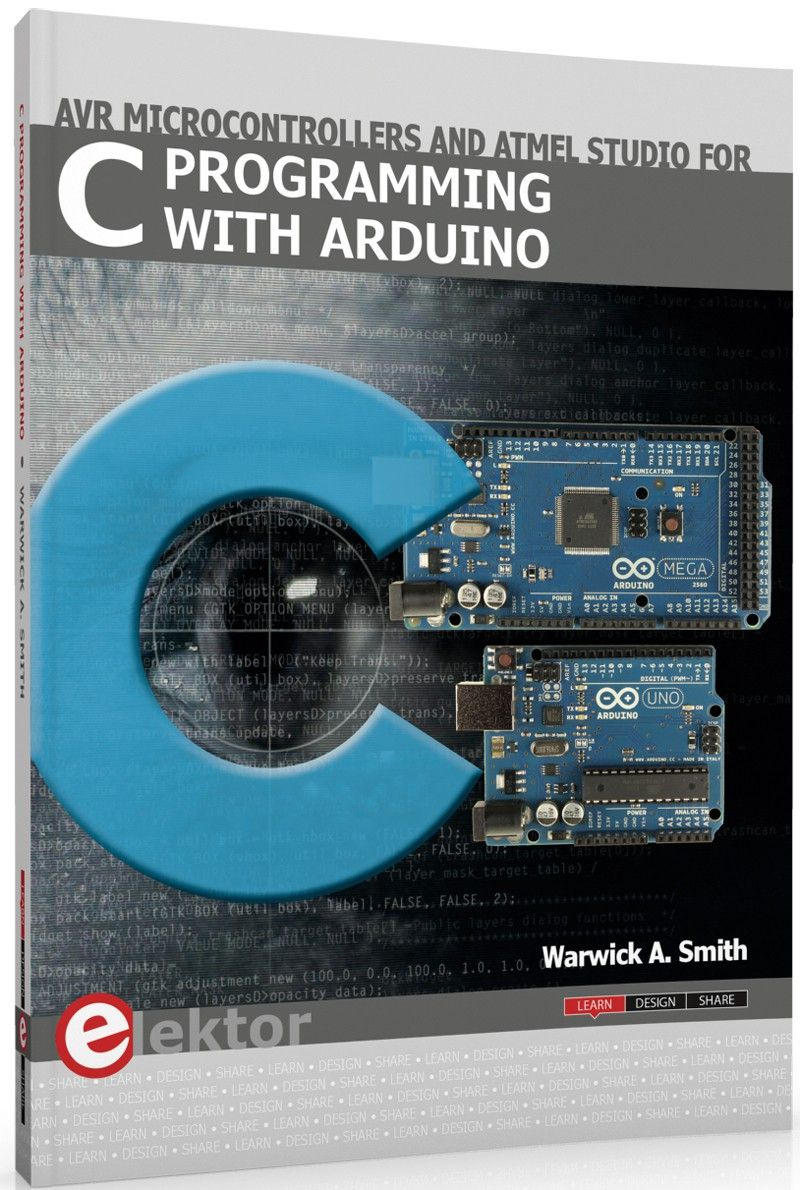 Elektor C Programming With Arduino Computerselectronics Project Books To Learn Electronics On Learning About