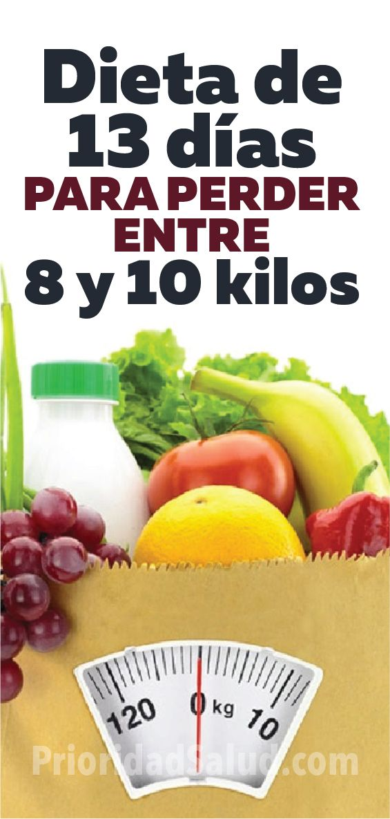 Dieta De 13 Dias Para Perder Entre 8 Y 10 Kilos Dieta Para Adelgazar 10 Kilos Dieta Para Adelgazar Rapi 14 Day Diet Delicious Breakfast Recipes Health Trends
