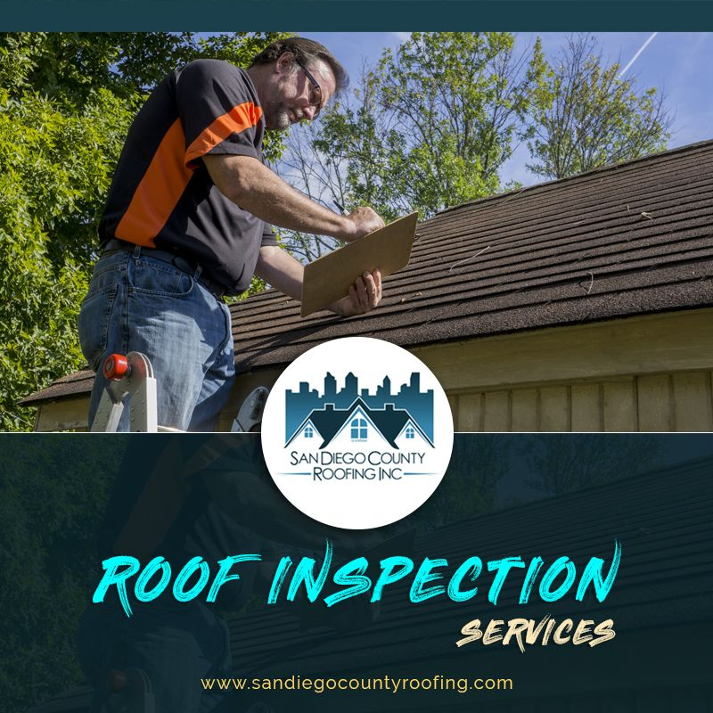 Roof Inspections Roof Inspection Services San Diego Roof Inspection Roofing Services San Diego County