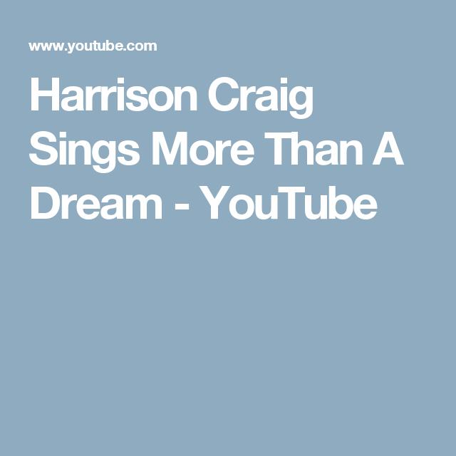 Harrison Craig Sings More Than A Dream - YouTube