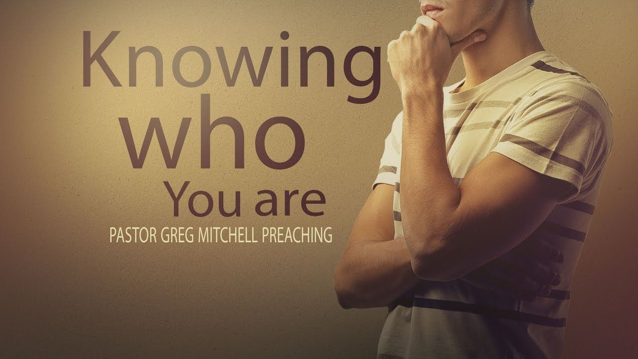 Pastor Greg Mitchell Preaching Men S Discipleship Class Knowing Who You Are Pastor Preaching Know Who You Are