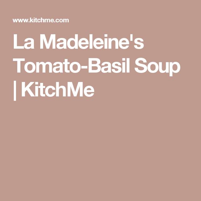 La Madeleine S Tomato Basil Soup Kitchme Tomato Basil Soup Tomato Basil Vegan Soup