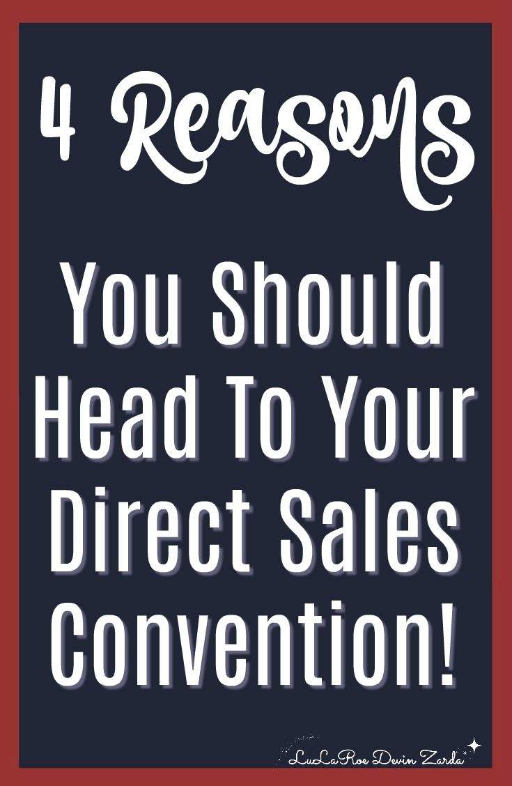 4 Reasons You Should Head To Your Direct Sales Convention • Devin Zarda