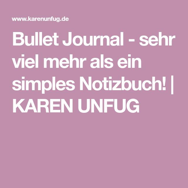 Bullet Journal - sehr viel mehr als ein simples Notizbuch! | KAREN UNFUG