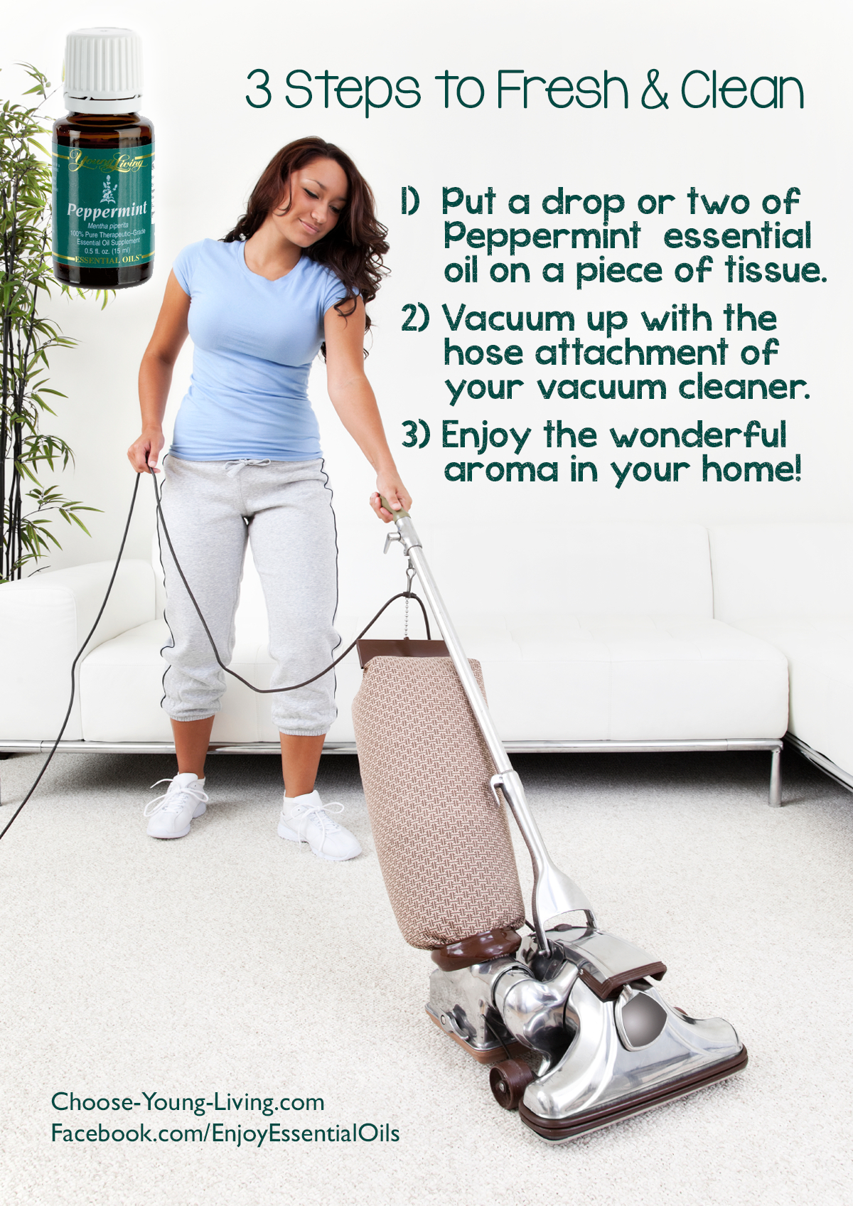 Here's a great way to freshen up your house when vacuuming! Put a few drops of an essential oil, like Peppermint or Purification, on a cotton ball or a piece of tissue. Vacuum up with the hose attachment of your vacuum cleaner. Enjoy the wonderful aroma that spreads through each room as you clean.  http://enjoy-family-essential-oils.com