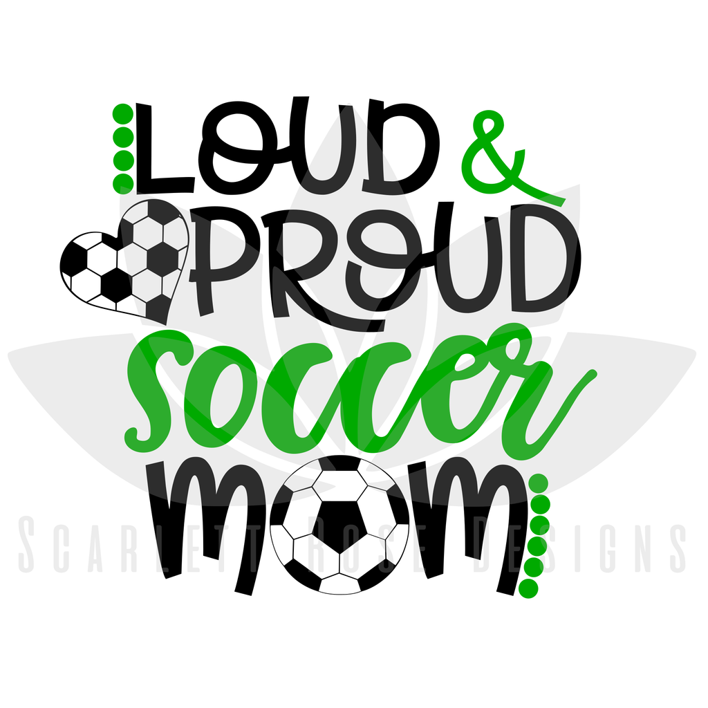 Loud and Proud Soccer Mom SVG Mentally strong, Emotional