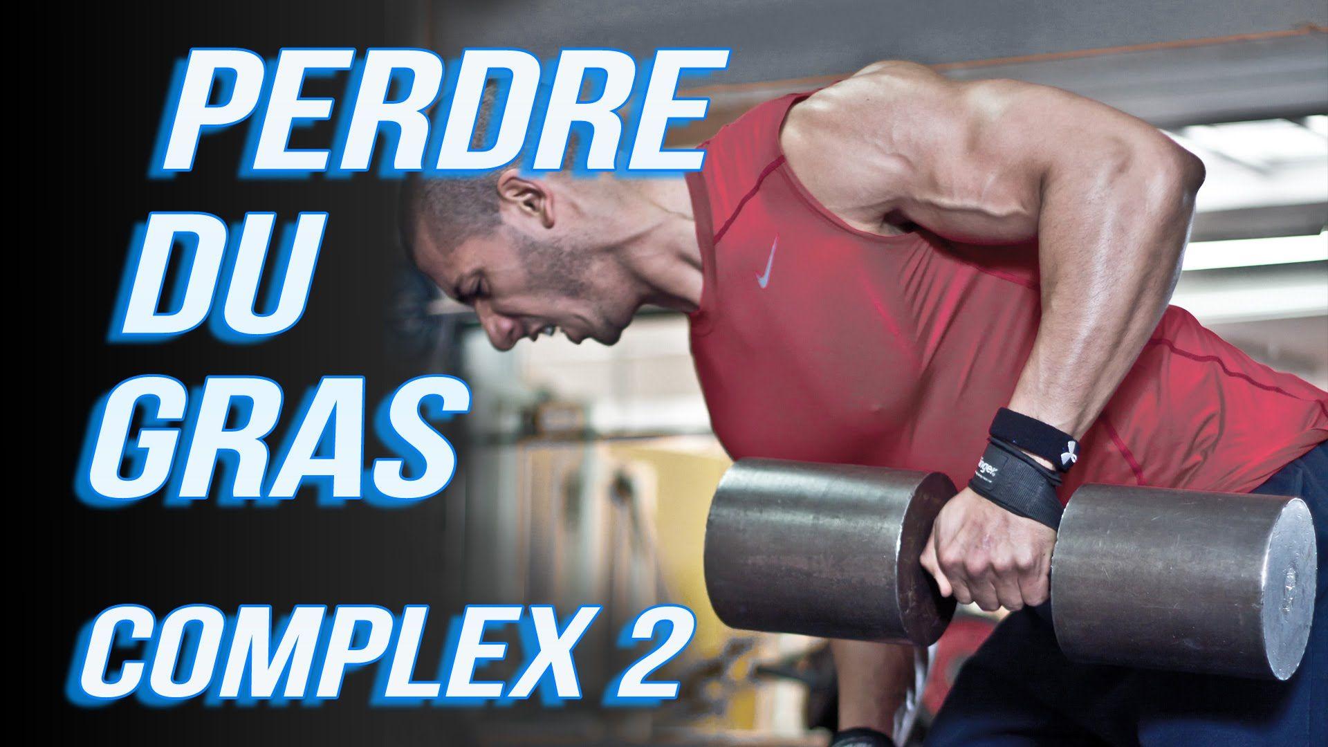 Musculation: Perdre du gras avec les Complex - Ep2