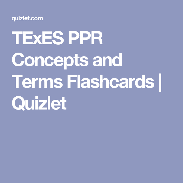 Texes Ppr Concepts And Terms Flashcards Quizlet Teaching