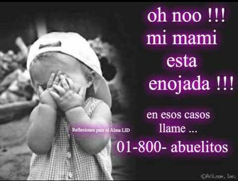 Mami Esta Enojada Frases Para Abuelos Frases Para Nietos