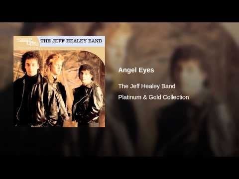 The Jeff Healey Band - Angel Eyes (Music Video) - YouTube | Jeff ...