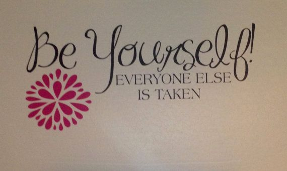 Be yourself everyone else is taken! Is the perfect phrase for your daughters room! I love this uplifting message.