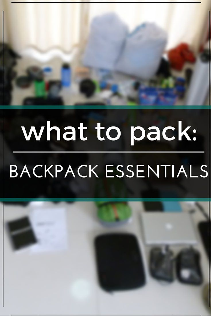 What To Pack- Backpack Essentials (1)