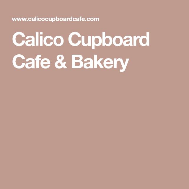Calico Cupboard Cafe Bakery Bakery Cafe Brunch