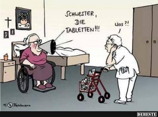 lustige pflege sprüche Schwester, die Tabletten! | Lustige Bilder, Sprüche, Witze, echt  lustige pflege sprüche