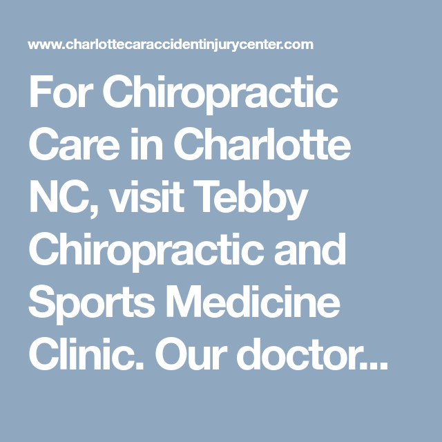 for chiropractic care in charlotte nc visit tebby chiropractic and