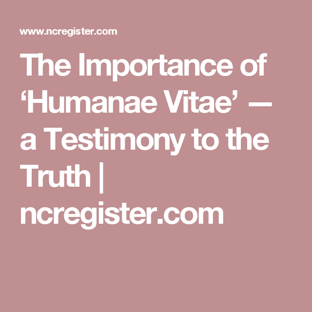 The Importance Of Humanae Vitae  A Testimony To The Truth