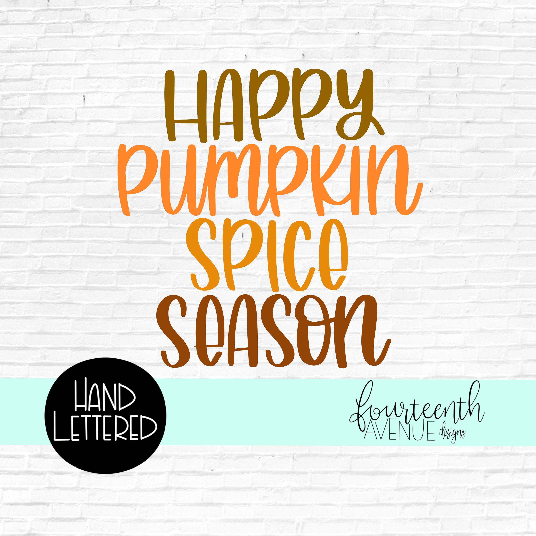 Pumpkin Spice Svg Happy Pumpkin Spice Season Svg Png Dxf Etsy In 2020 Happy Pumpkin Spice Season Happy Pumpkin Lettering