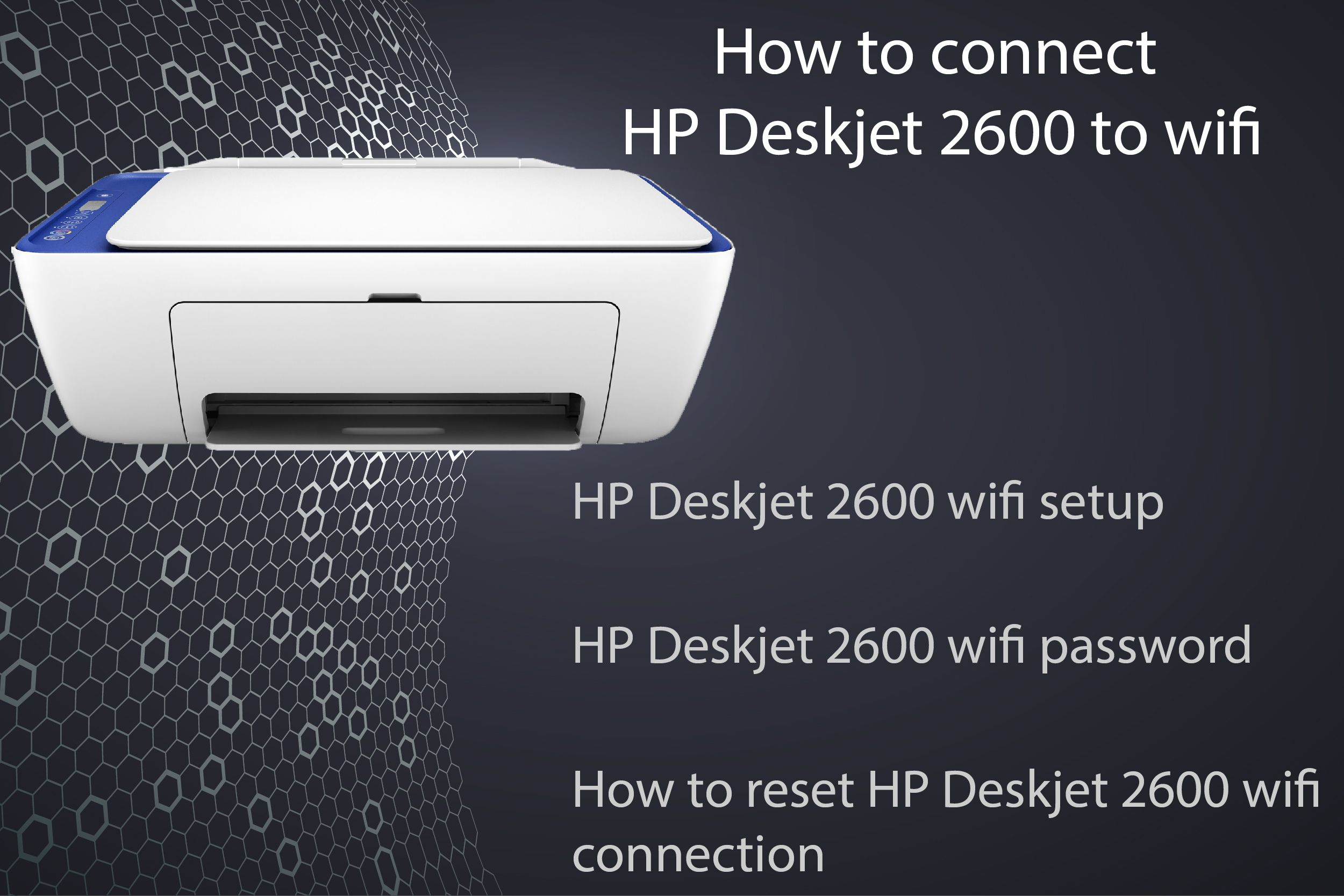 Solutions available for HP Deskjet 2600 wifi setup, finding and