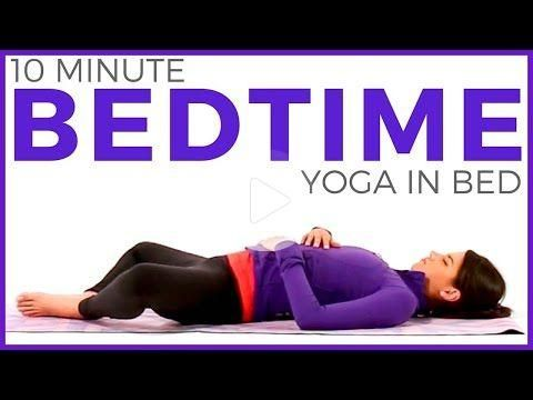 10 minute bedtime yoga in bed  relaxing bedtime yoga
