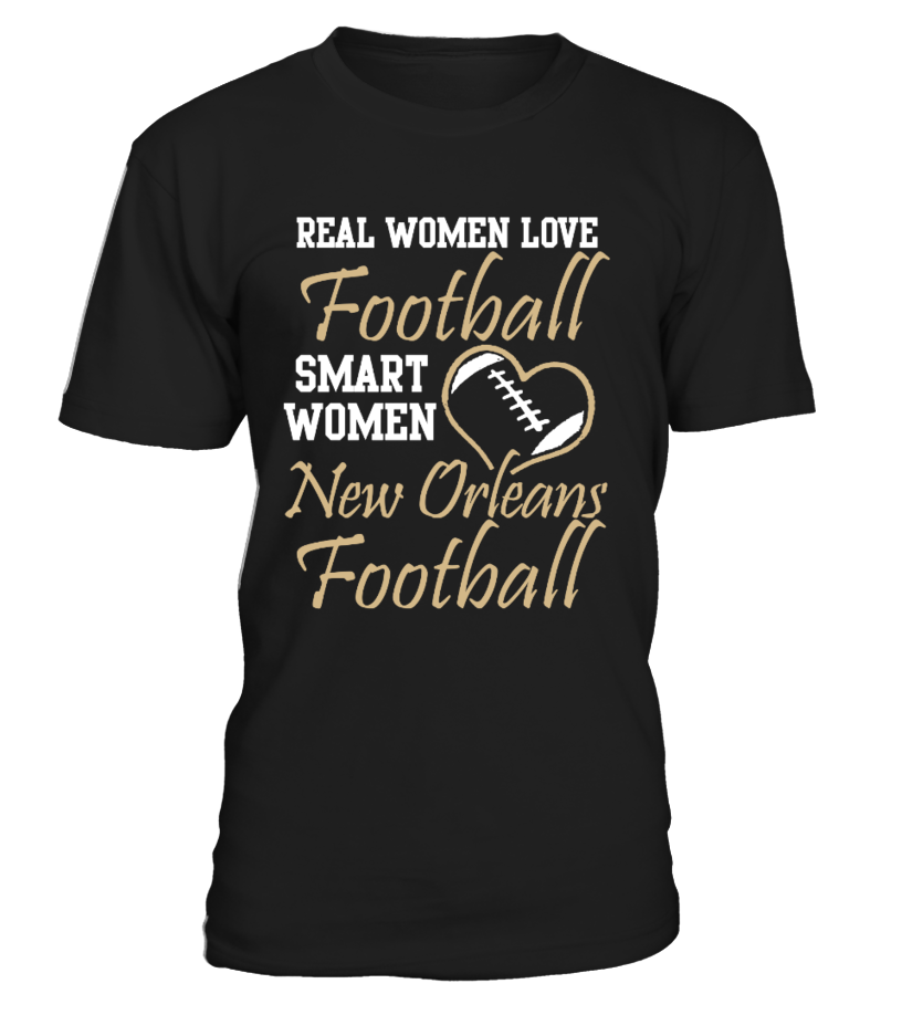 Real Women Love New Orleans   New Orleans Saints T-Shirt & Hoodie. Limited Time Offer. This item is NOT available in stores.