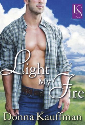 Welcome: Light my Fire by Donna Kauffman