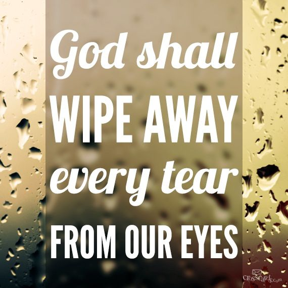 God Shall Wipe Away Every Tear From Our Eyes