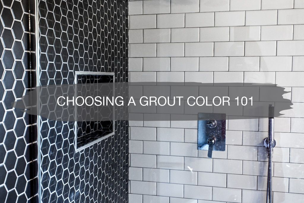 Grout Colors How To Choose In 2020 Installing Backsplash Tile