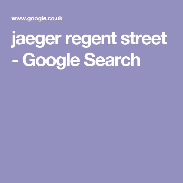 jaeger regent street Google Search Google co, Google co uk