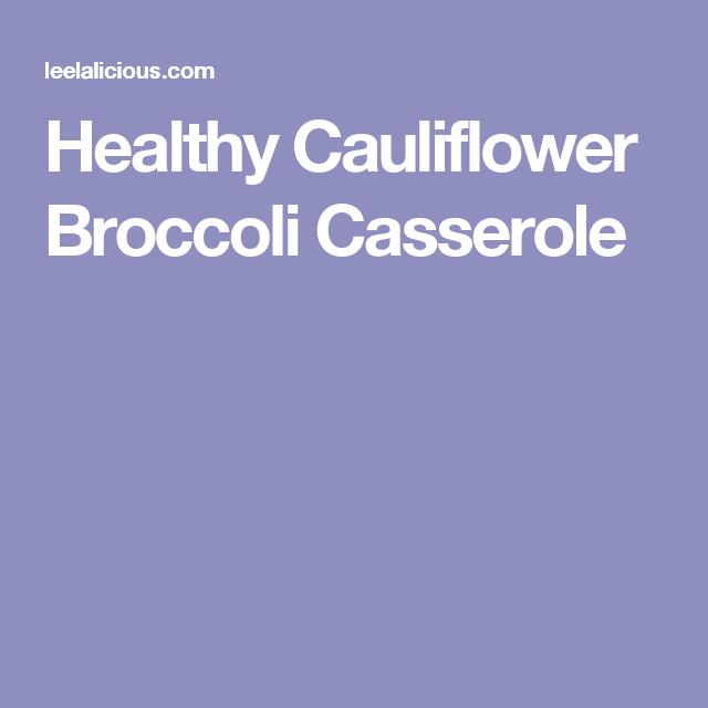 Healthy Cauliflower Broccoli Casserole