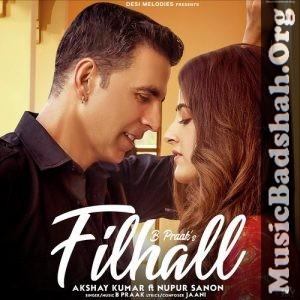 Singer B Praak Ft Akshay Kumar Download Links For Indian Pop Filhall Mp3 Songs Songs Name 128 Kbps 320 Kbps 01 F In 2020 Mp3 Song Mp3 Song Download Trending Songs