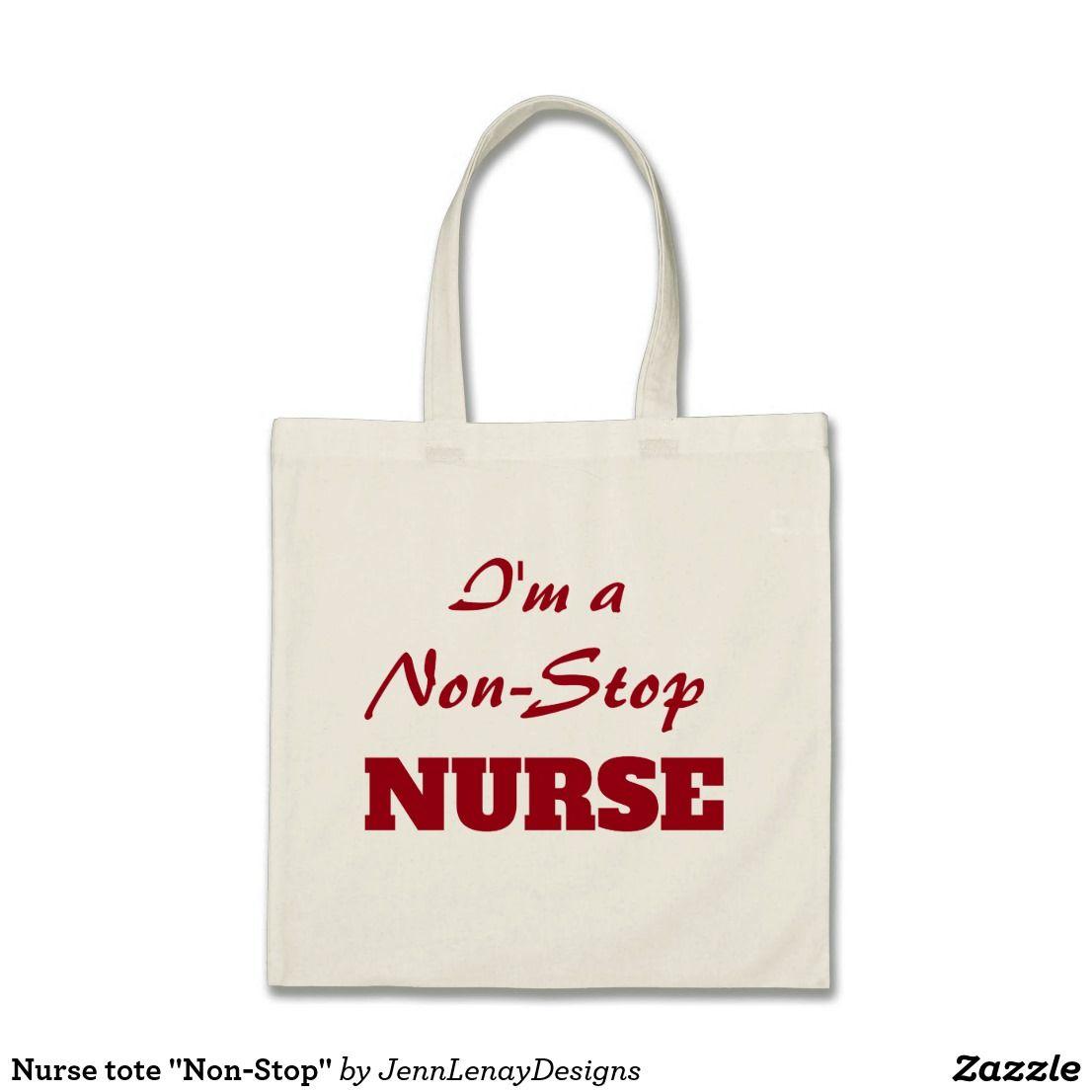 Funny Nurses Non Stop Nurse Tote Bag | Zazzle.com in 2020 ...