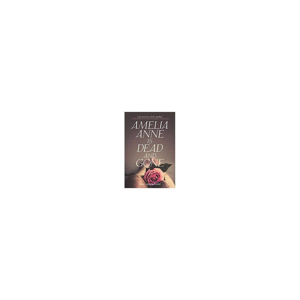 Amelia Anne Is Dead and Gone (Reprint) (Paperback)