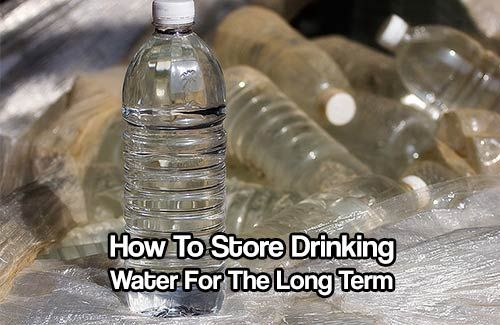 How To Drinking Water For The Long Term Having Enough Survive