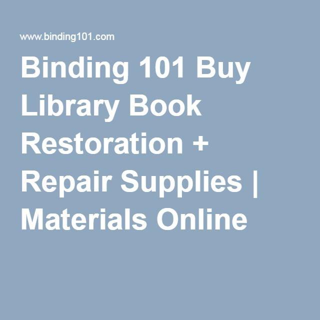 Binding 101 Buy Library Book Restoration + Repair Supplies